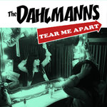 "DAHLMANNS, THE - Tear Me Apart 7"" + P/S (NEW) (M)"