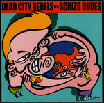 "DEAD CITY REBEL Vs SCHIZO DUDES - Modern Girl / Inside Out 7"" + P/S (NEW) (P)"