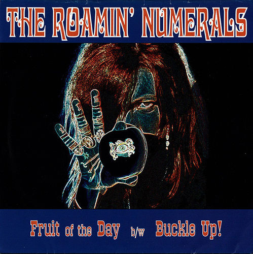 "ROAMIN NUMERALS, THE  - Fruit Of The Day 7"" + P/S (NEW) (M)"