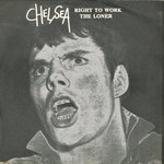 "CHELSEA - Right To Work 7"" + P/S (VG+/EX) (P)"