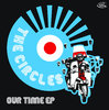 "CIRCLES, THE - Our Time (COLOURED VINYL) EP 12"" + P/S (NEW) (M)"