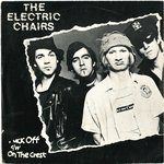 "ELECTRIC CHAIRS, THE - Fuck Off 7"" + P/S (VG/EX) (P)"