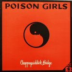 POISON GIRLS - Chappaquiddick Bridge  LP (VG+/VG+) (P)