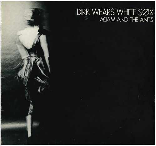 ADAM AND THE ANTS - Dirk Wears White Sox - LP (VG+/EX) (P)