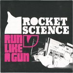 "ROCKET SCIENCE - Run Like A Gun - 7"" + P/S (EX/EX) (M)"