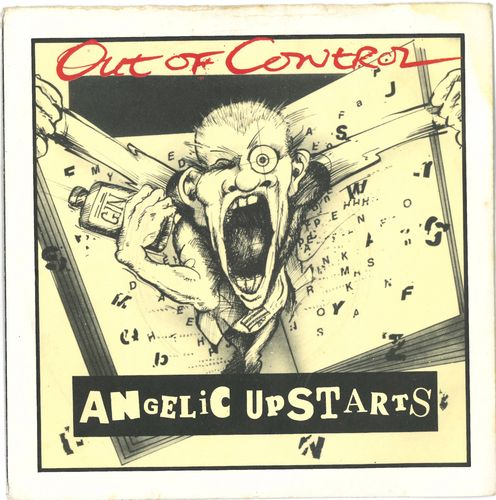 "ANGELIC UPSTARTS, THE - Out Of Control - 7"" + P/S (EX-/EX) (P)"