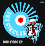 CIRCLES, THE - Our Time EP DOWNLOAD