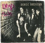 "DEAD BOYS, THE - Sonic Reducer - 7"" + P/S (FAIR/EX-) (P)"