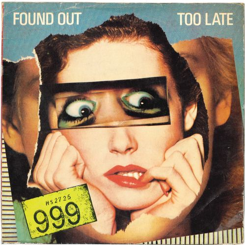 "999 - Found Out Too Late - 7"" (VG/VG+) (P)"