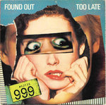 "999 - Found Out Too Late 7"" + P/S (VG+/VG+) (P)"