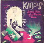 "KILLJOYS, THE - Johnny Won't Get To Heaven 7"" + P/S (VG+/VG) (P)"