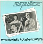 "SQUIRE - My Mind Goes Round In Circles 7"" + P/S (VG+/EX-) (M)"