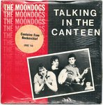 "MOONDOGS, THE - Talking In The Canteen (+ FREE NECKERCHIEF) 7"" + P/S (SEALED) (M)"