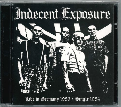 INDECENT EXPOSURE - Live In Germany 1986 & Single 1984 CD (NEW) (P)