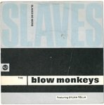 "BLOW MONKEYS, THE - Slaves No More - 7"" + P/S (VG+/VG+) (M)"