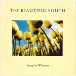 "BEAUTIFUL SOUTH, THE - Song For Whoever - 7"" + P/S (EX/EX) (M)"