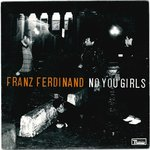 "FRANZ FERDINAND - No You Girls - 7"" + P/S (EX/EX) (M)"