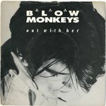 "BLOW MONKEYS, THE - Out With Her - 7"" + P/S (VG/) (M)"