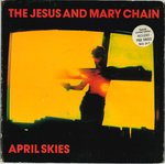 "JESUS & MARY CHAIN, THE - April Skies - Double 7"" + P/S (VG+/EX-) (M)"