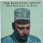 "BEAUTIFUL SOUTH, THE - Old Red Eyes Is Back - 7"" + P/S (EX/EX) (M)"