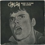 "CHELSEA - Right To Work / The Loner - 7"" + P/S (VG+/VG+) (P) 2"