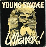 "ULTRAVOX! - Young Savage - 7"" + P/S (VG+/VG+) (P)"