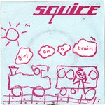 "SQUIRE - Girl On A Train - 7"" + P/S (VG+/EX-) (M)"