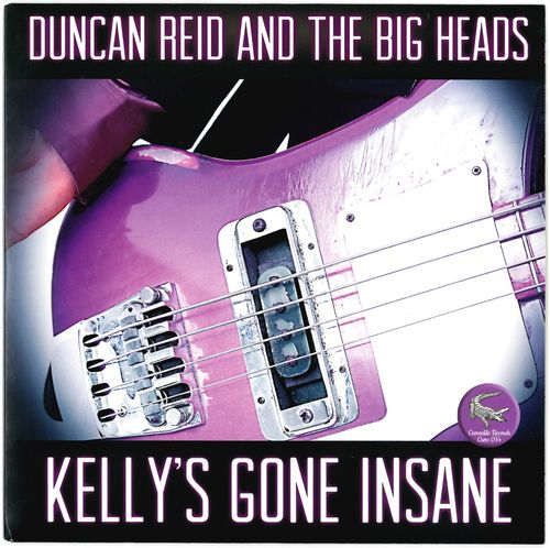"DUNCAN REID & THE BIG HEADS - Kelly's Gone Insane 7"" + P/S (NEW) (P)"