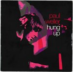 "WELLER, PAUL - Hung Up - 7"" + P/S (EX/VG+) (M)"