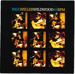 "WELLER, PAUL - Wild Wood / Ends Of The Earth - 7"" + P/S (EX/EX) (M)"