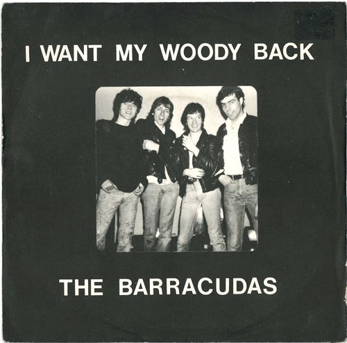 "BARRACUDAS, THE - I Want My Woody Back - 7"" + P/S (VG+/EX-) (M)"