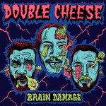 DOUBLE CHEESE - Brain Damage LP (NEW) (P)
