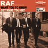 "RAF - Want You To Know / Get What You Get - 7"" + P/S (NEW) (M)"