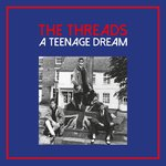 THREADS, THE - A Teenage Dream - TRIPPLE LP (NEW) (M)