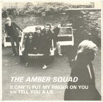 "AMBER SQUAD, THE - (I Can't) Put My Finger On You - 7"" + P/S (EX/EX-) (M)"