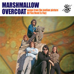 MARSHMALLOW OVERCOAT - All You Need Is Fuzz CD (NEW) (M)