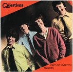 "QUESTIONS, THE - Can't Get Over You - 7"" + P/S (EX/EX) (M)"