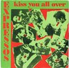 "EXPRESSOS - Kiss You All Over - 7"" + P/S (VG+/EX-) (M)"