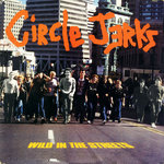 CIRCLE JERKS - Wild In The Streets LP (NEW) (P)