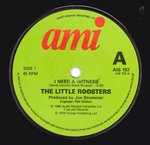 "LITTLE ROOSTERS, THE - I Need A Witness 7"" (-/VG+) (M)"
