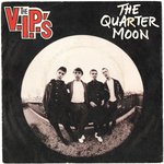 "V.I.P'S, THE - The Quarter Moon - 7"" + P/S (VG+/EX) (M)"