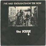 "SCENE, THE - I've Had Enough 7"" + P/S (VG+/VG+) (M)"
