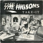 "HIGSONS, THE - Take It 7"" + P/S (VG/EX-) (M)"