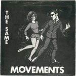 "SAME, THE - Movements - 7"" + P/S (VG+/VG+) (M)"