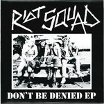 "RIOT SQUAD - Don't Be Denied EP 7"" + P/S (NEW) (P)"