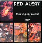 "RED ALERT - There's A Guitar Burning EP 7"" + P/S (NEW) (P)"