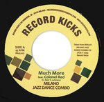 "MILANO JAZZ DANCE COMBO - Much More feat. Colonel Red - 7"" (NEW) (M)"