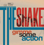 SHAKE, THE - Gimme Some Action LP (NEW) (M)