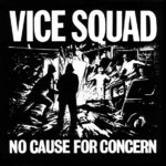 VICE SQUAD, THE - No Cause For Concern LP (NEW) (P)
