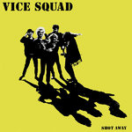 VICE SQUAD, THE - Shot Away LP (NEW) (P)